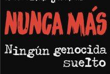 NUNCA MÁS: ningún genocida suelto